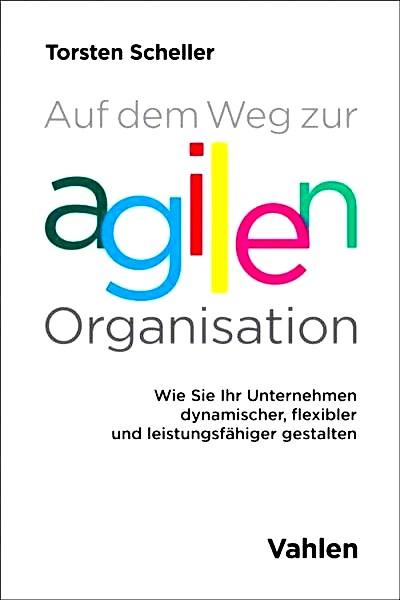 Torsten Scheller _Auf dem Weg zur agilen Organisation